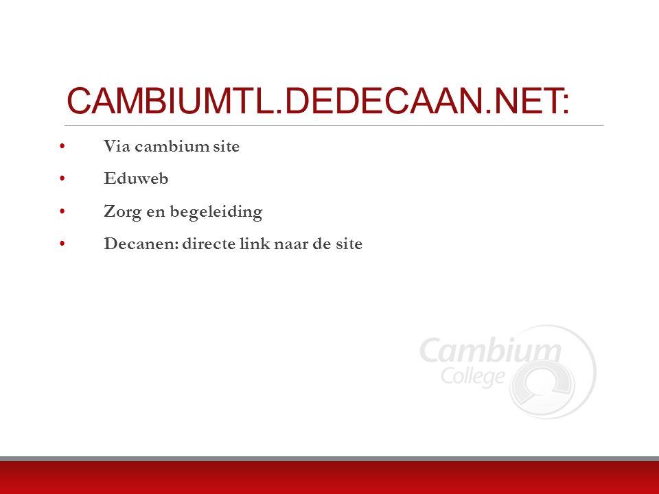 CAMBIUMTL.DEDECAAN.NET: Via cambium site Eduweb Zorg en begeleiding Decanen: directe link naar de site