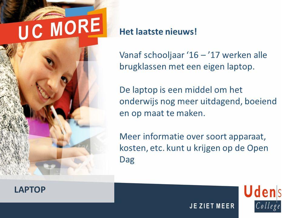 Het laatste nieuws! Vanaf schooljaar '16 – '17 werken alle brugklassen met een eigen laptop. De laptop is een middel om het onderwijs nog meer uitdage