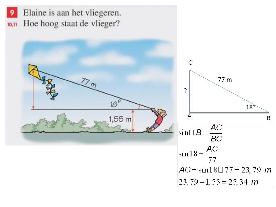 A B C 18 o 77 m De vlieger staat op 25,34 m hoogte