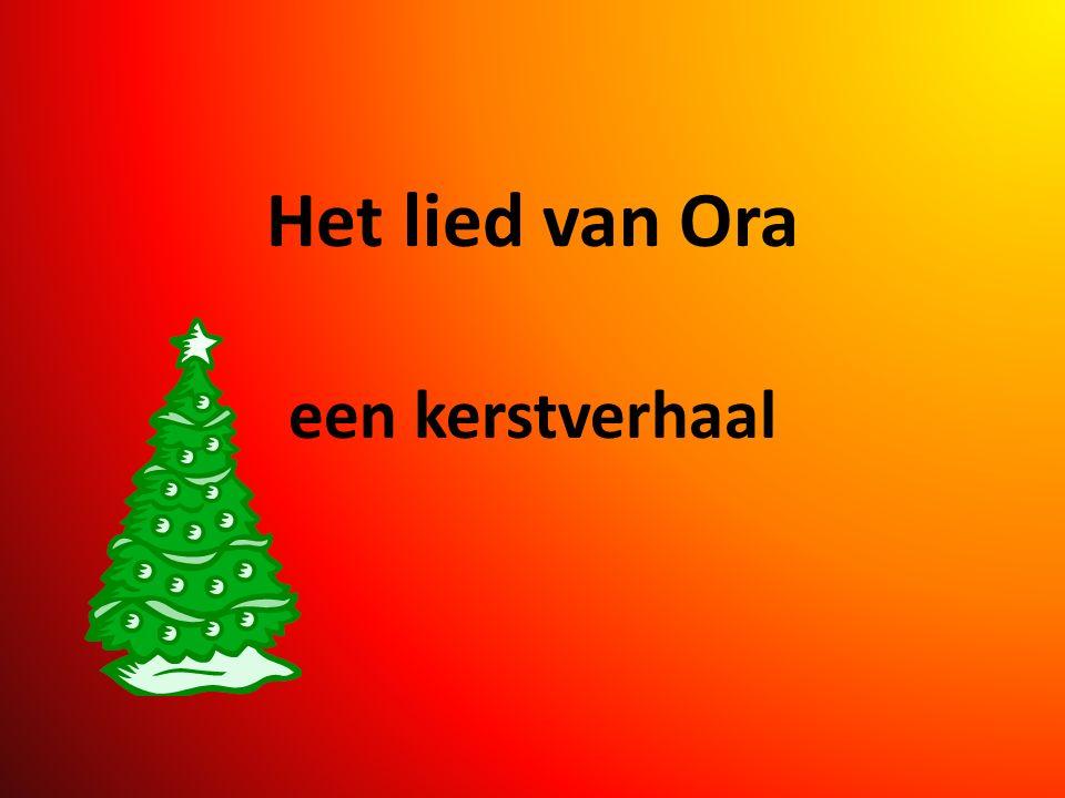 Het lied van Ora een kerstverhaal