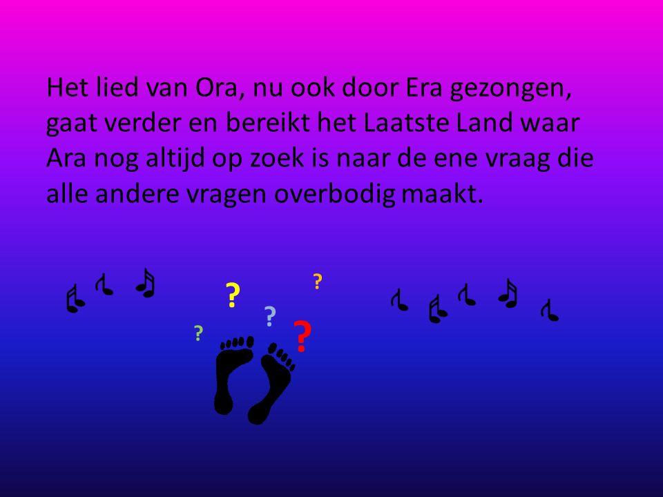 Het lied van Ora, nu ook door Era gezongen, gaat verder en bereikt het Laatste Land waar Ara nog altijd op zoek is naar de ene vraag die alle andere vragen overbodig maakt.