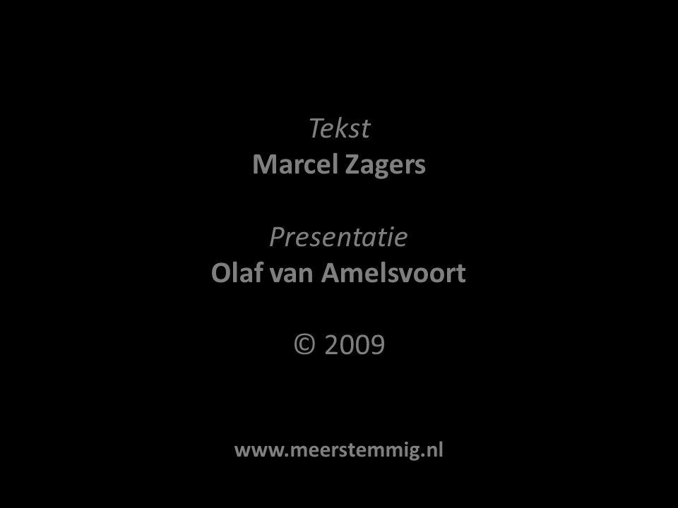 Tekst Marcel Zagers Presentatie Olaf van Amelsvoort © 2009 www.meerstemmig.nl