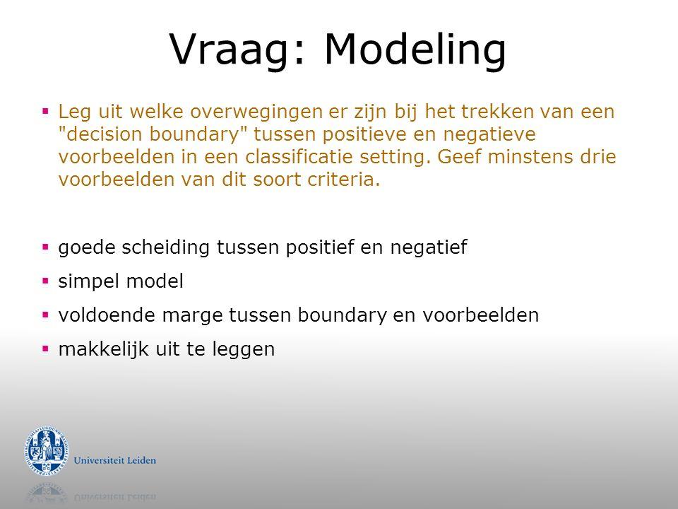Vraag: Modeling  Leg uit welke overwegingen er zijn bij het trekken van een decision boundary tussen positieve en negatieve voorbeelden in een classificatie setting.