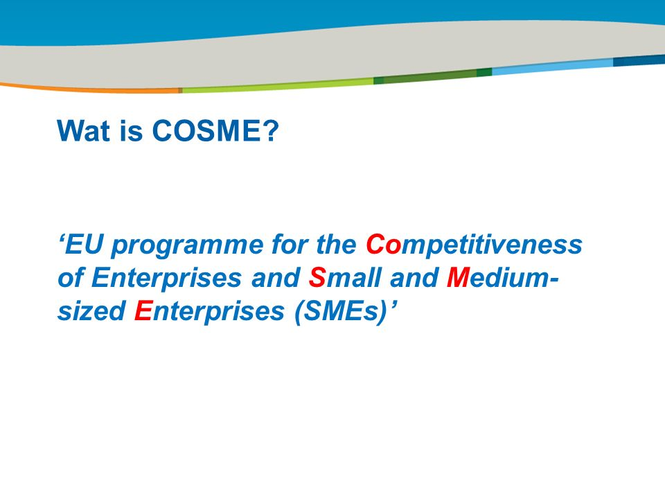 Title of the presentation | Date |‹#› Wat is COSME.