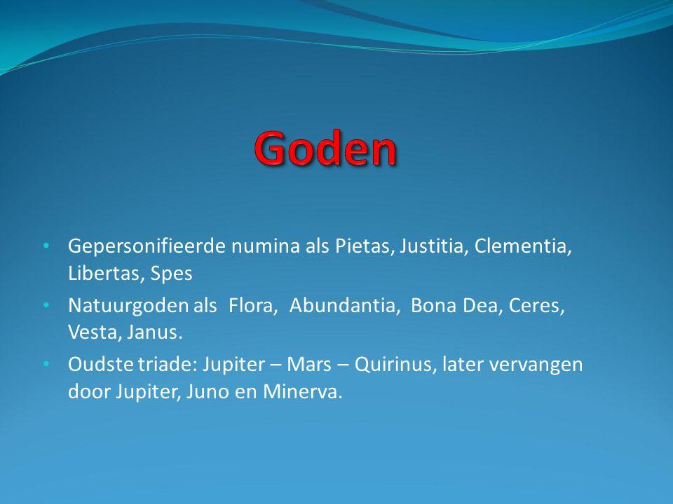 Gepersonifieerde numina als Pietas, Justitia, Clementia, Libertas, Spes Natuurgoden als Flora, Abundantia, Bona Dea, Ceres, Vesta, Janus.
