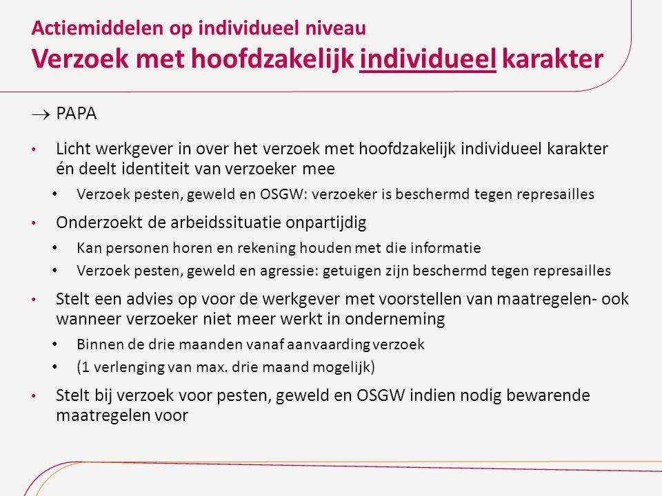 Actiemiddelen op individueel niveau Verzoek met hoofdzakelijk individueel karakter  PAPA Licht werkgever in over het verzoek met hoofdzakelijk indivi