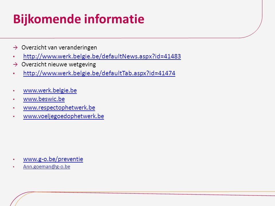  Overzicht van veranderingen http://www.werk.belgie.be/defaultNews.aspx?id=41483  Overzicht nieuwe wetgeving http://www.werk.belgie.be/defaultTab.as