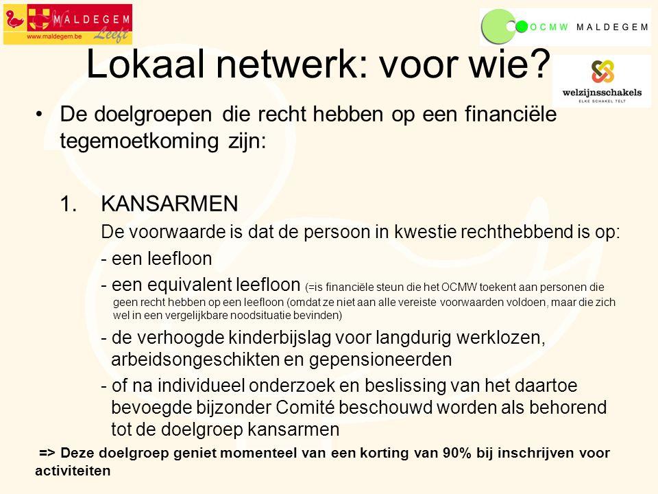 Lokaal netwerk: voor wie. De doelgroepen die recht hebben op een financiële tegemoetkoming zijn: 1.