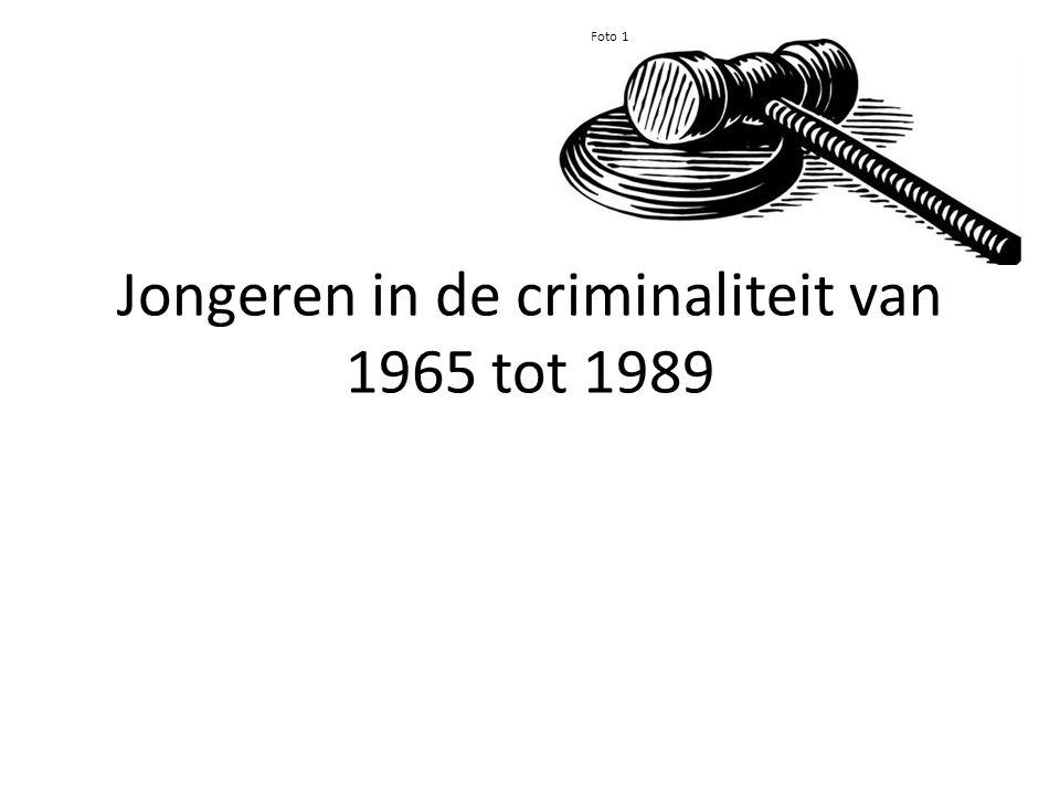 Jongeren in de criminaliteit van 1965 tot 1989 Foto 1