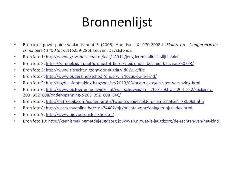 Bronnenlijst Bron tekst powerpoint: Vanlandschoot, R.