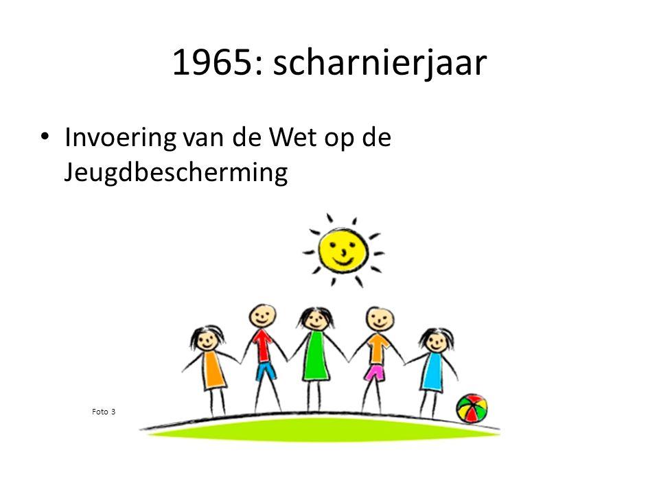 1965: scharnierjaar Invoering van de Wet op de Jeugdbescherming Foto 3