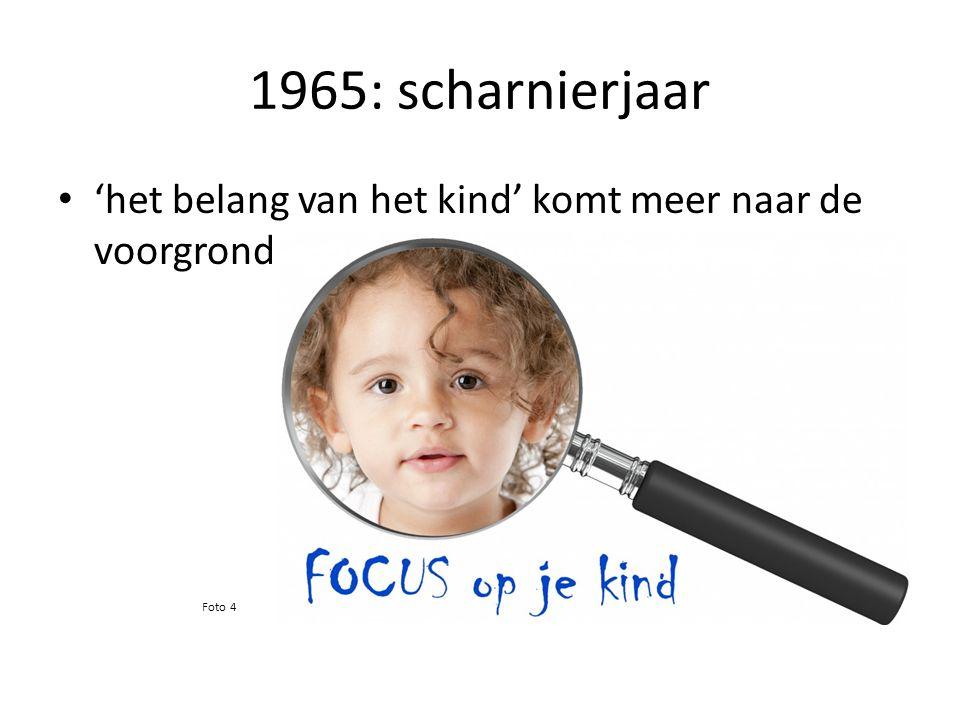 1965: scharnierjaar 'het belang van het kind' komt meer naar de voorgrond Foto 4