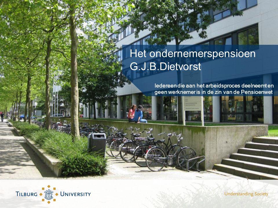 Iedereen die aan het arbeidsproces deelneemt en geen werknemer is in de zin van de Pensioenwet Het ondernemerspensioen G.J.B.Dietvorst