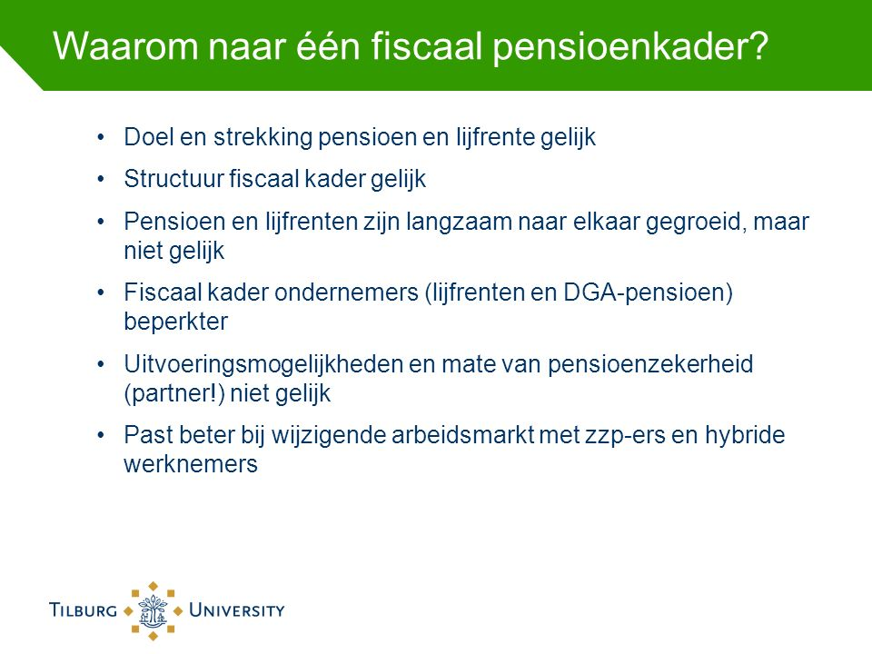 Waarom naar één fiscaal pensioenkader.