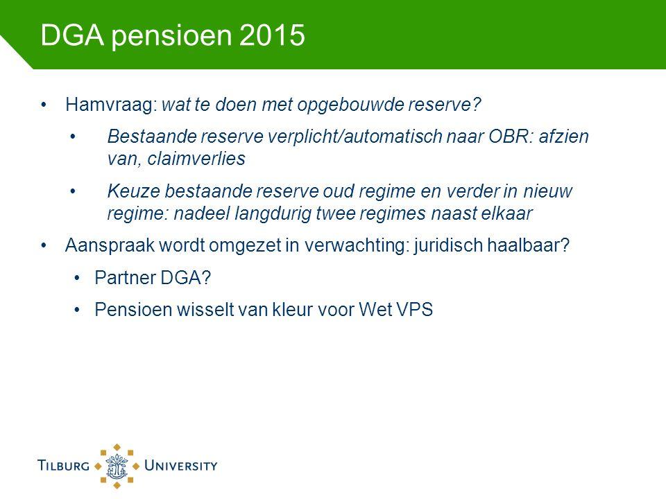 DGA pensioen 2015 Hamvraag: wat te doen met opgebouwde reserve.
