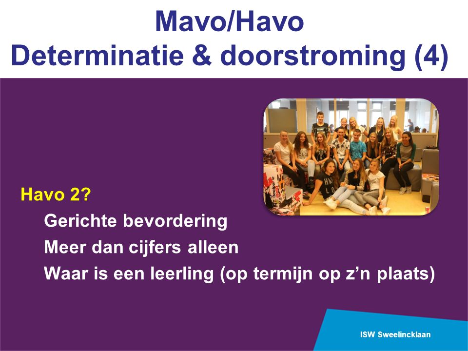 ISW Sweelincklaan Mavo/Havo Determinatie & doorstroming (4) Havo 2.