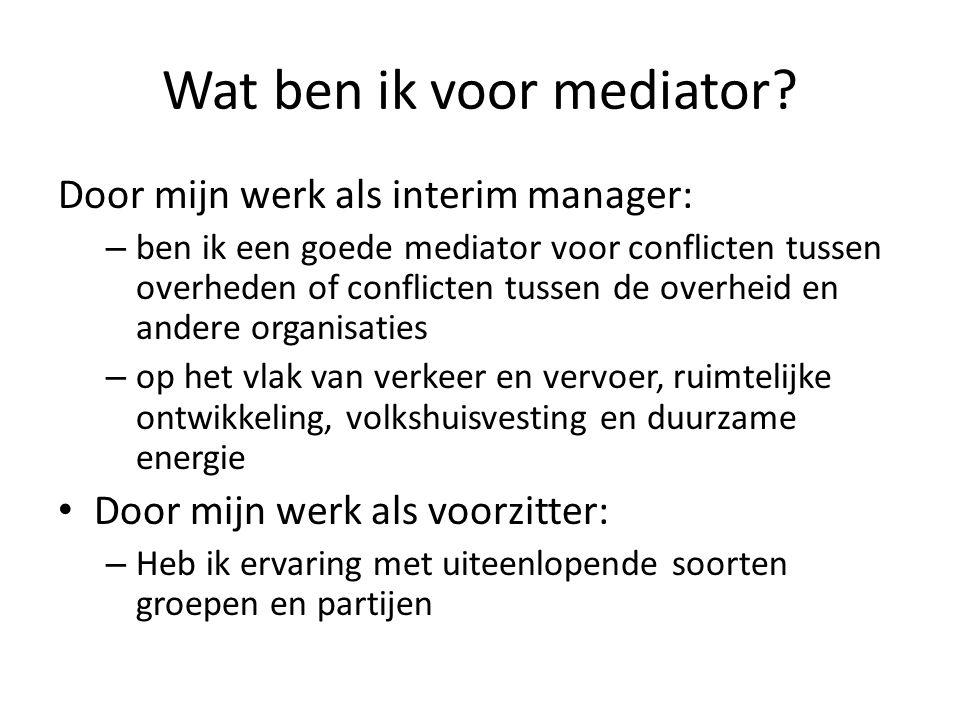 Wat ben ik voor mediator.