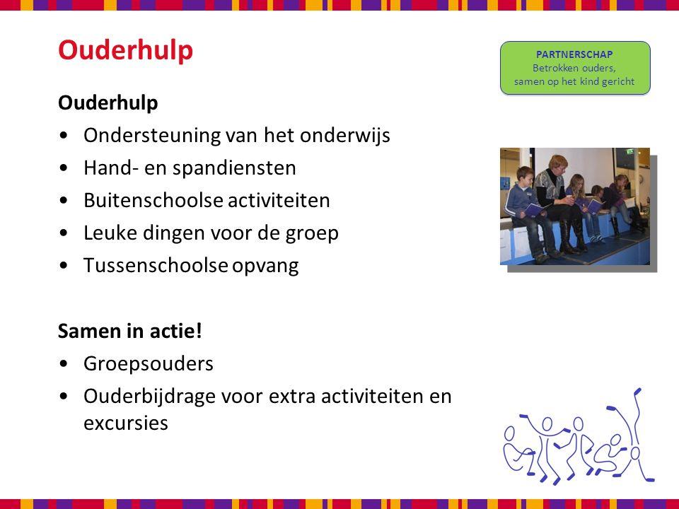 Ouderhulp Ondersteuning van het onderwijs Hand- en spandiensten Buitenschoolse activiteiten Leuke dingen voor de groep Tussenschoolse opvang Samen in actie.