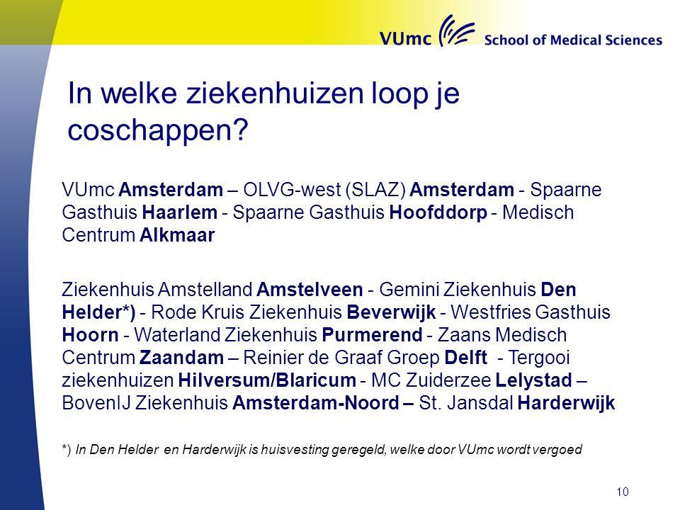 In welke ziekenhuizen loop je coschappen? VUmc Amsterdam – OLVG-west (SLAZ) Amsterdam - Spaarne Gasthuis Haarlem - Spaarne Gasthuis Hoofddorp - Medisc