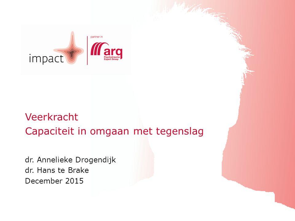 impactVeerkracht bij Tegenslagdecember 2015 Veerkracht Capaciteit in omgaan met tegenslag dr.