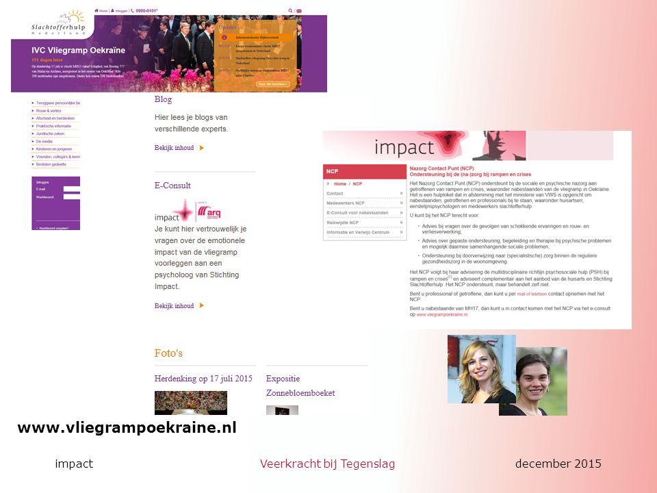 impactVeerkracht bij Tegenslagdecember 2015 Conclusies Online toepassingen Online toepassingen kunnen makkelijk ingezet worden en kunnen grote groepen mee bereikt worden.