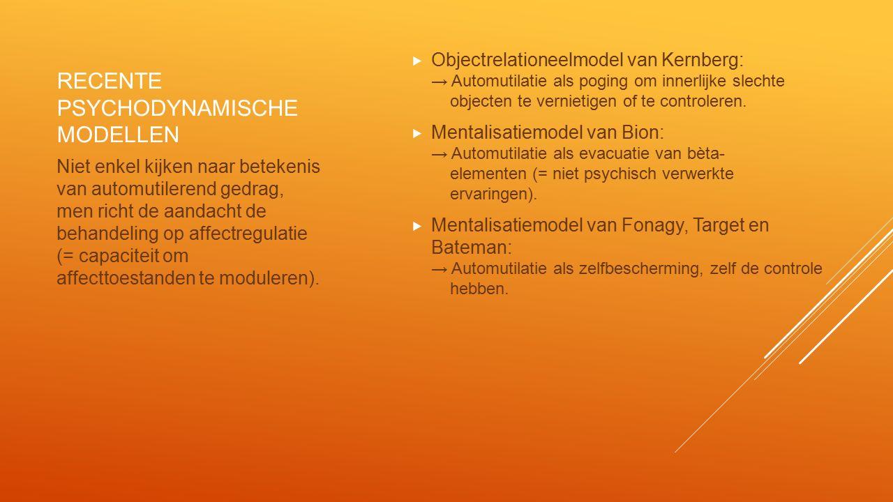 BEHANDELINGEN VOLGENS RECENTE PSYCHODYNAMISCHE MODELLEN Objectrelationeel model van Kernberg: → in Dyades niet geïntegreerde affecten herbeleven in therapie.