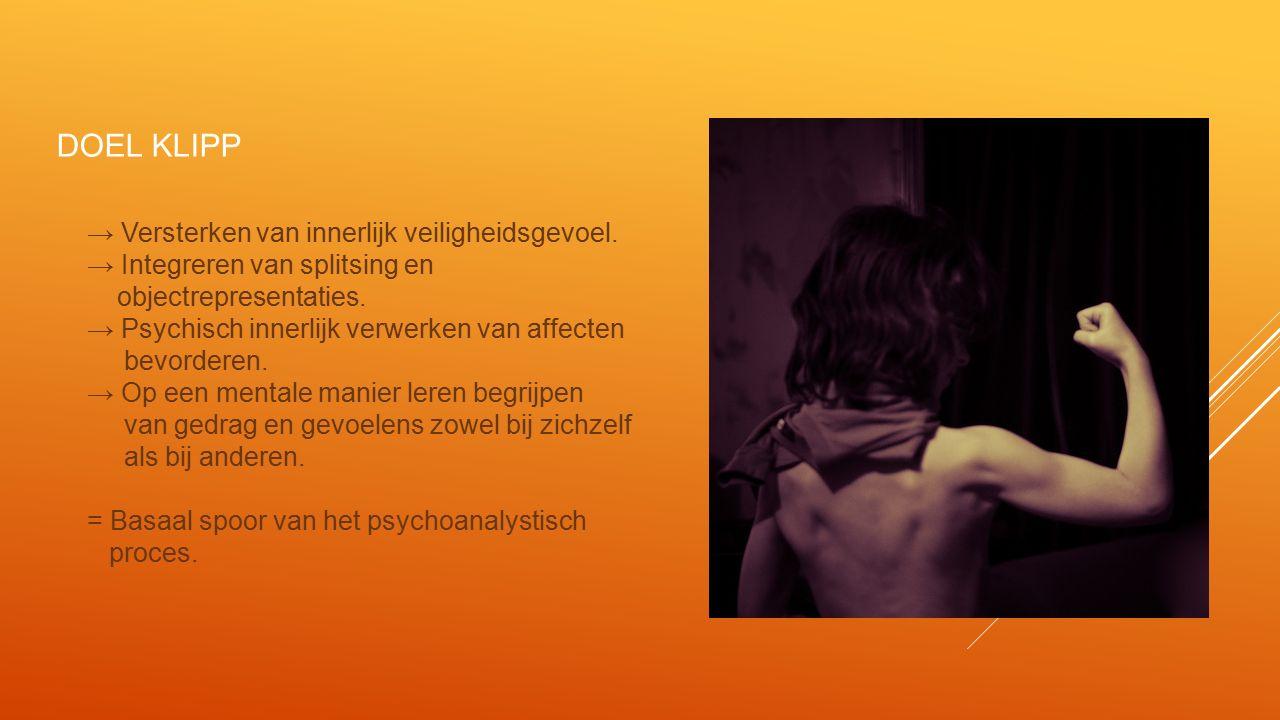 DOEL KLIPP → Versterken van innerlijk veiligheidsgevoel.