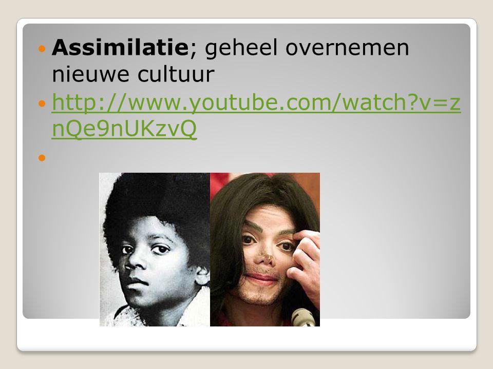 Assimilatie; geheel overnemen nieuwe cultuur http://www.youtube.com/watch?v=z nQe9nUKzvQ http://www.youtube.com/watch?v=z nQe9nUKzvQ