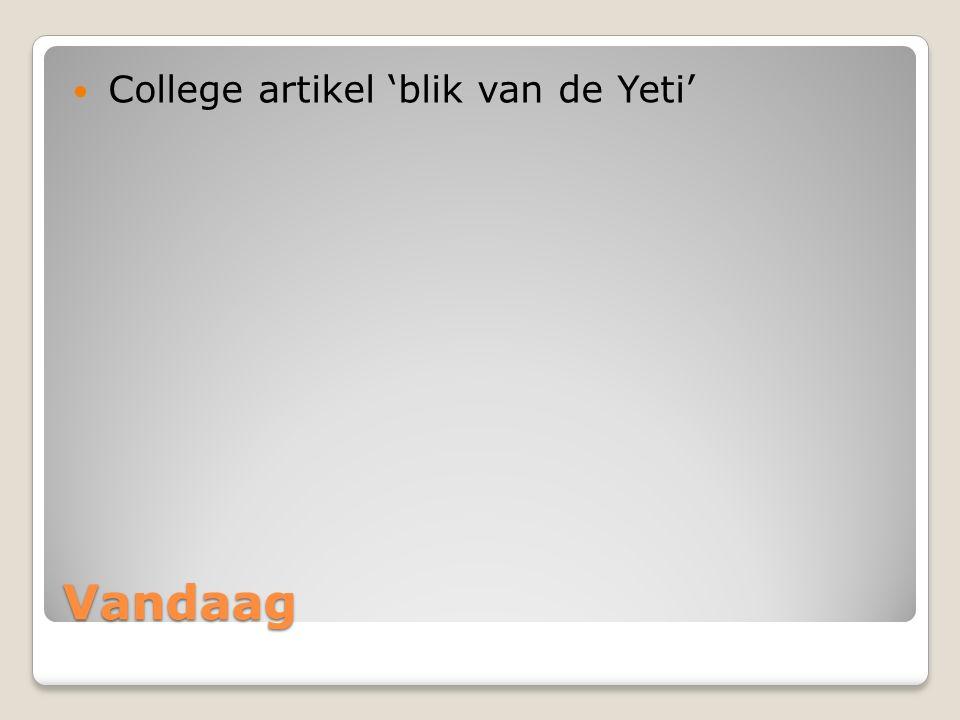 Vandaag College artikel 'blik van de Yeti'