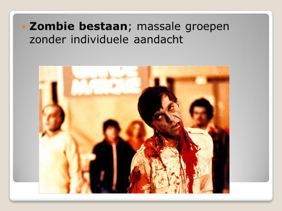 Zombie bestaan; massale groepen zonder individuele aandacht