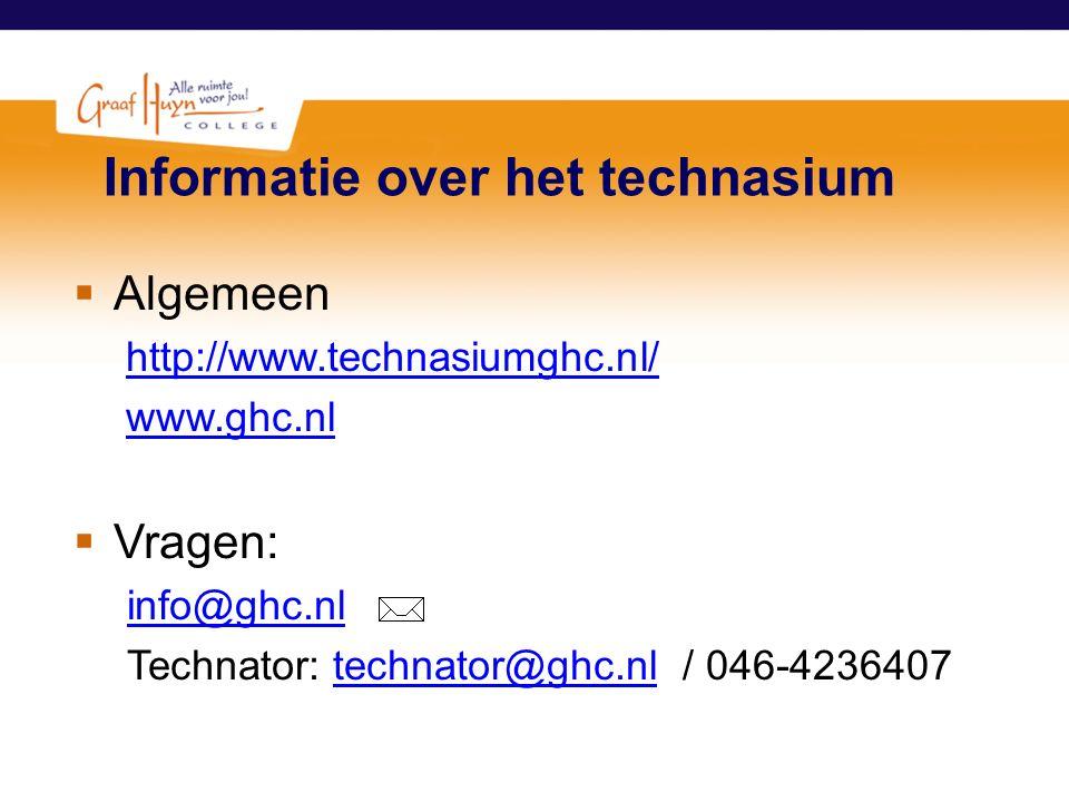 Informatie over het technasium  Algemeen http://www.technasiumghc.nl/ www.ghc.nl  Vragen: info@ghc.nl Technator: technator@ghc.nl / 046-4236407techn