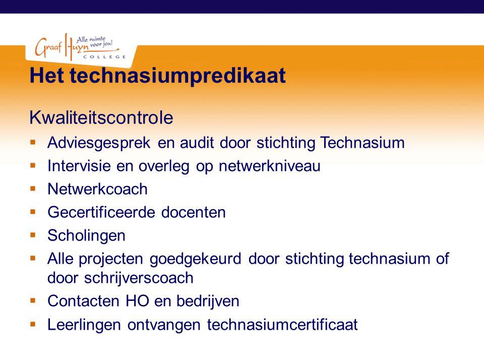 Het technasiumpredikaat Kwaliteitscontrole  Adviesgesprek en audit door stichting Technasium  Intervisie en overleg op netwerkniveau  Netwerkcoach