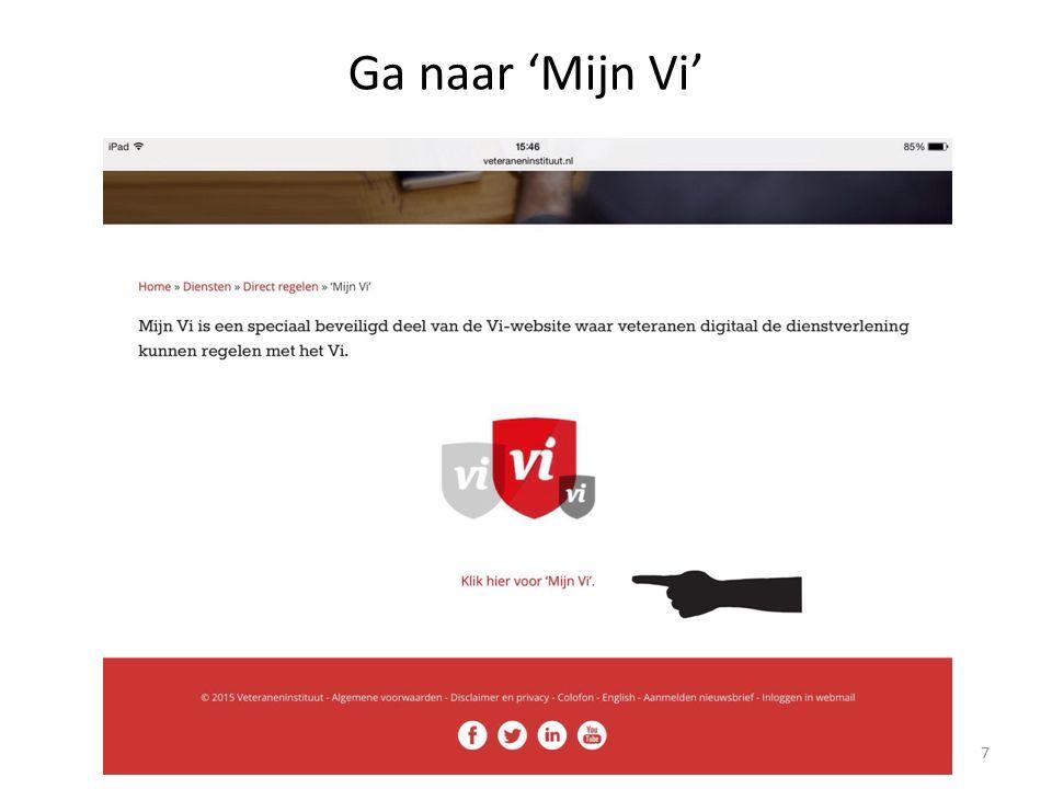 1e keer Mijn Vi? Eerst eenmalig registreren door invullen registratienummer@mijnvi.nl 8