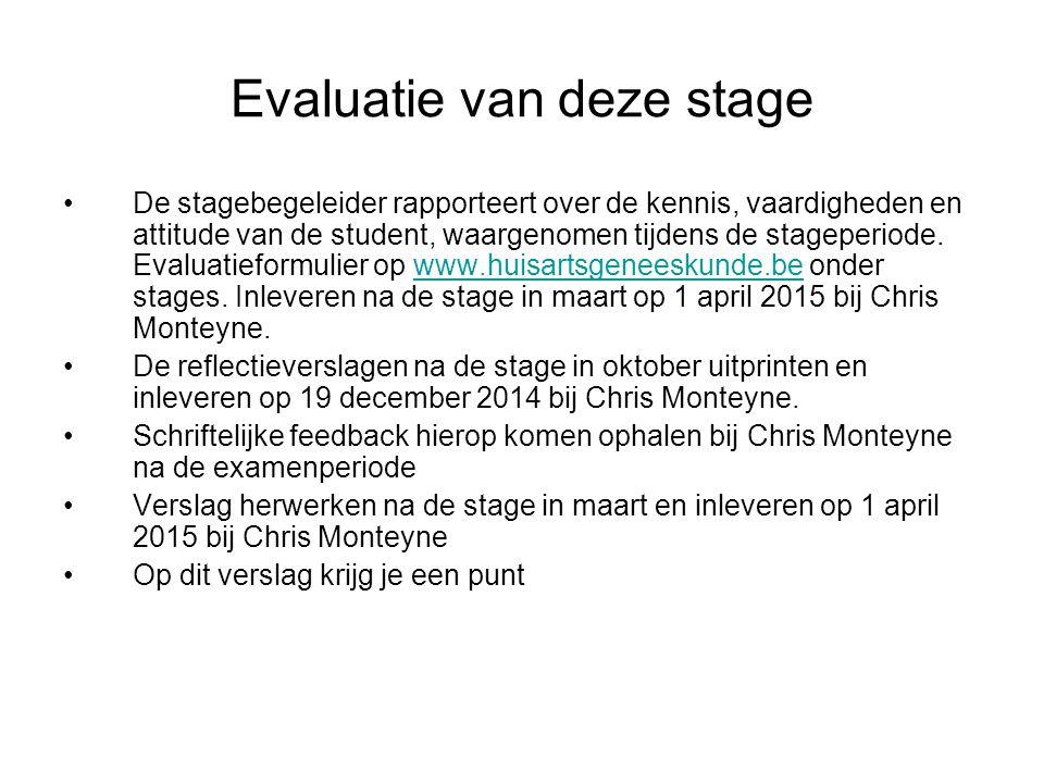 Evaluatie van deze stage De stagebegeleider rapporteert over de kennis, vaardigheden en attitude van de student, waargenomen tijdens de stageperiode.