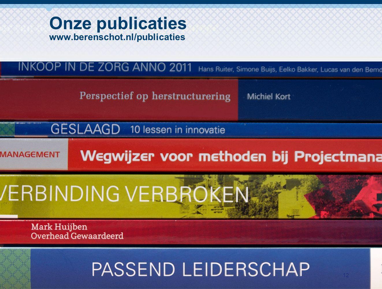 12 Onze publicaties www.berenschot.nl/publicaties