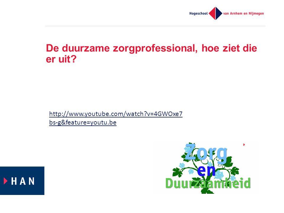 De duurzame zorgprofessional, hoe ziet die er uit? http://www.youtube.com/watch?v=4GWOxe7 bs-g&feature=youtu.be