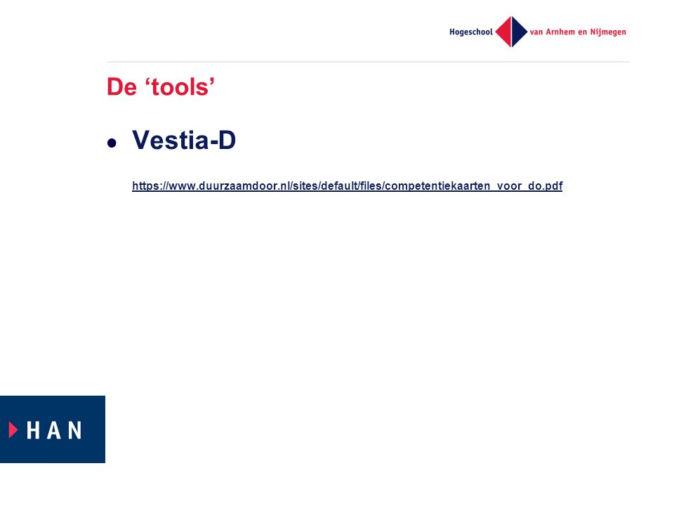De 'tools' Vestia-D https://www.duurzaamdoor.nl/sites/default/files/competentiekaarten_voor_do.pdf