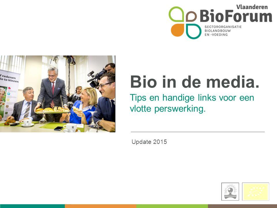 Bio in de media. Tips en handige links voor een vlotte perswerking. Update 2015