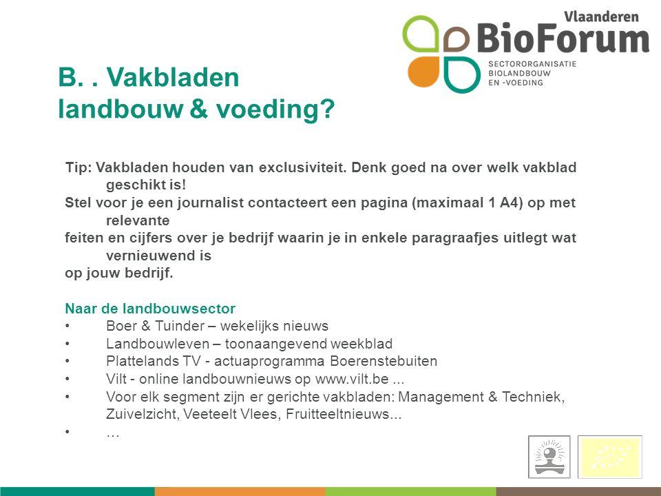 B.. Vakbladen landbouw & voeding. Tip: Vakbladen houden van exclusiviteit.