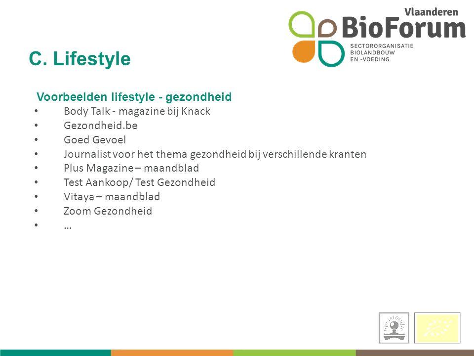 Voorbeelden lifestyle - gezondheid Body Talk - magazine bij Knack Gezondheid.be Goed Gevoel Journalist voor het thema gezondheid bij verschillende kranten Plus Magazine – maandblad Test Aankoop/ Test Gezondheid Vitaya – maandblad Zoom Gezondheid … C.