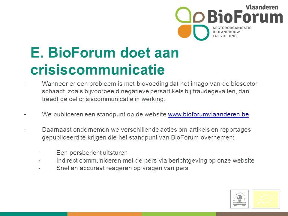 -Wanneer er een probleem is met biovoeding dat het imago van de biosector schaadt, zoals bijvoorbeeld negatieve persartikels bij fraudegevallen, dan treedt de cel crisiscommunicatie in werking.