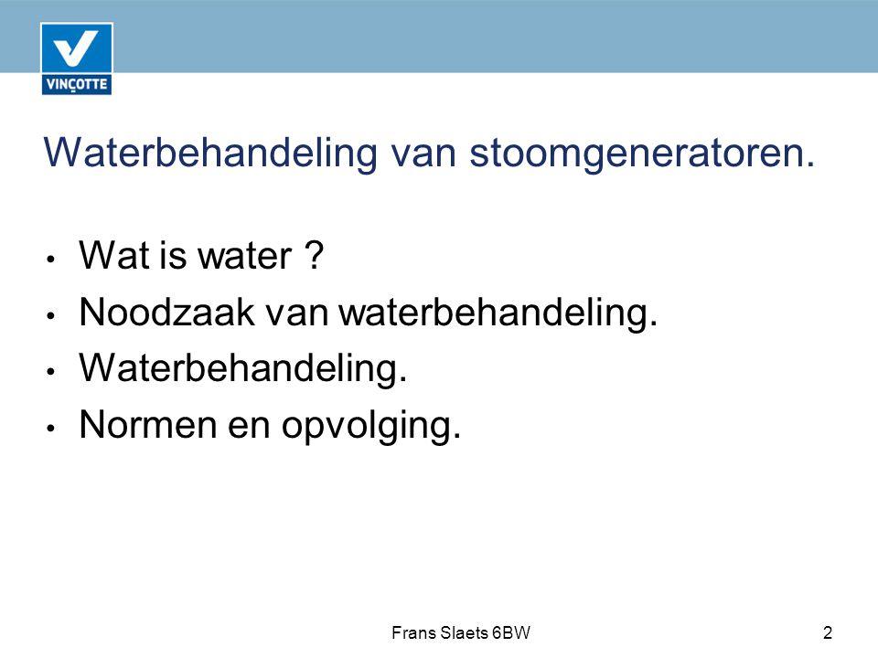 Waterbehandeling van stoomgeneratoren.Wat is water .