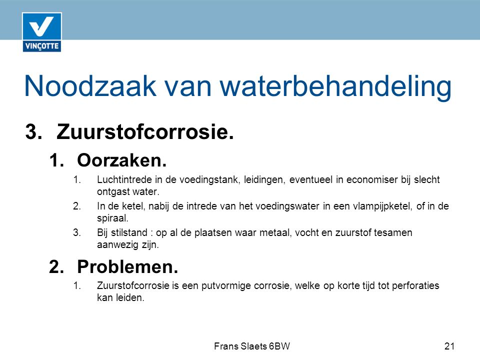 Noodzaak van waterbehandeling 3.Zuurstofcorrosie.1.Oorzaken.