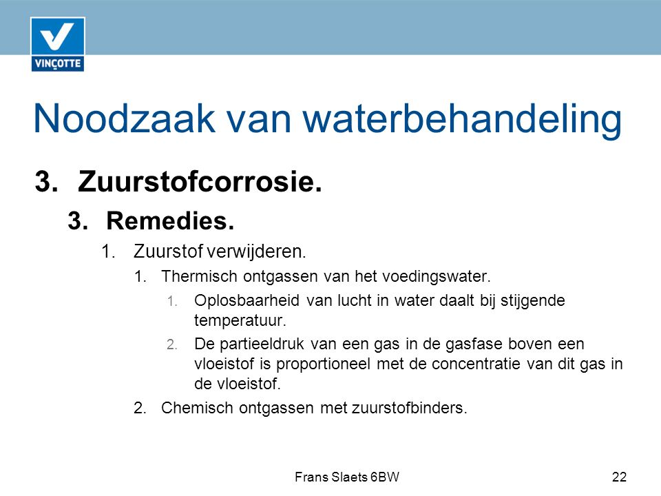 Noodzaak van waterbehandeling 3.Zuurstofcorrosie.3.Remedies.