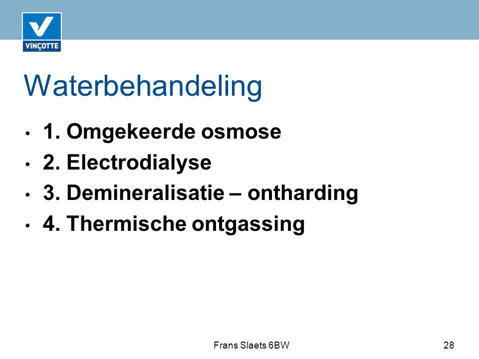 Waterbehandeling 1.Omgekeerde osmose 2. Electrodialyse 3.
