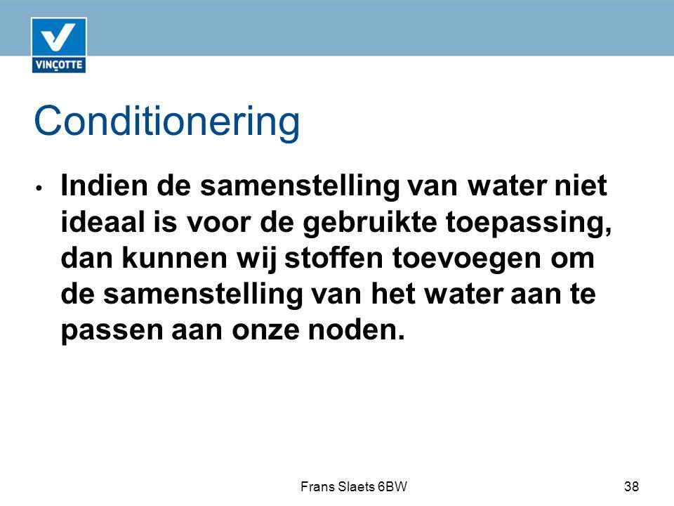 Conditionering Indien de samenstelling van water niet ideaal is voor de gebruikte toepassing, dan kunnen wij stoffen toevoegen om de samenstelling van het water aan te passen aan onze noden.