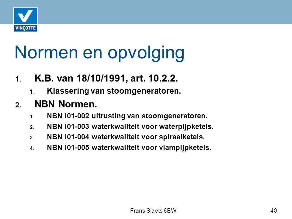 Normen en opvolging 1.K.B. van 18/10/1991, art. 10.2.2.