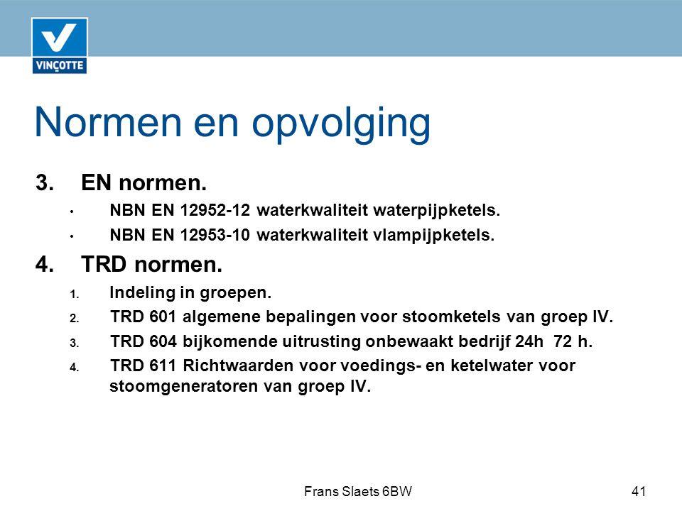 Normen en opvolging 3.EN normen.NBN EN 12952-12 waterkwaliteit waterpijpketels.