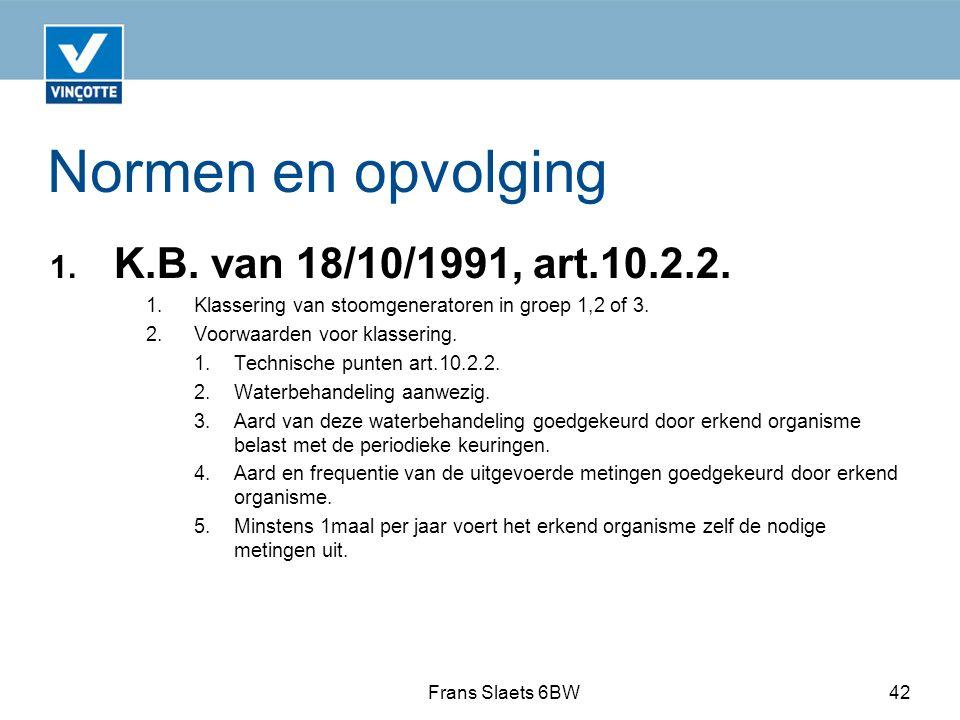 Normen en opvolging 1.K.B. van 18/10/1991, art.10.2.2.