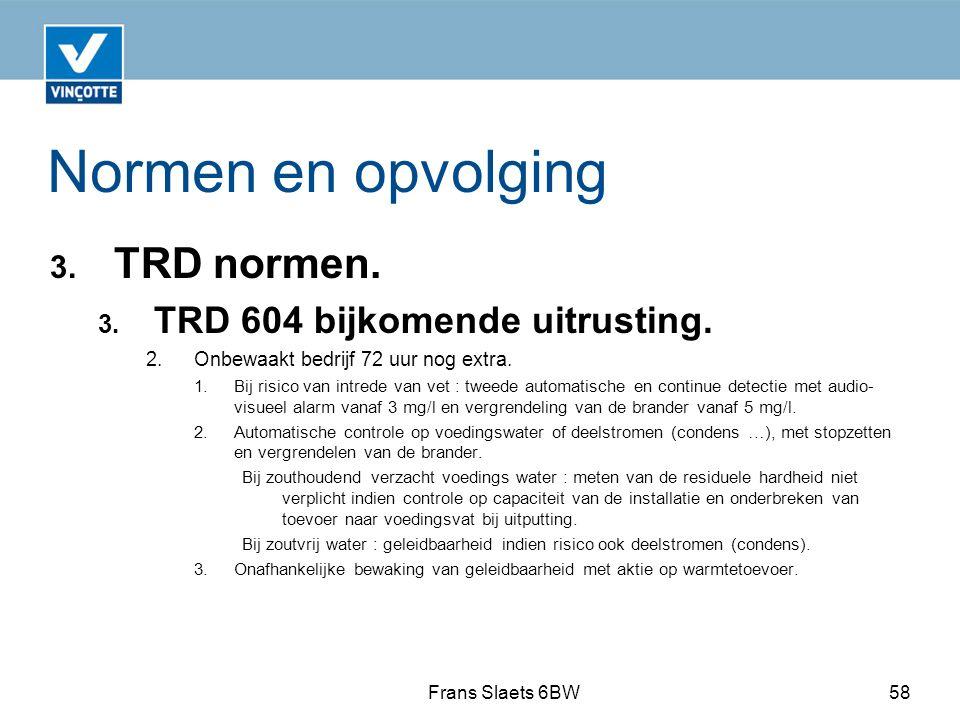 Normen en opvolging 3.TRD normen. 3. TRD 604 bijkomende uitrusting.